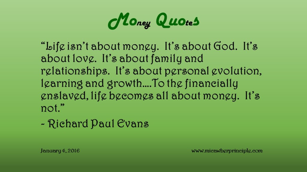 1-4-16_Money Quotes_Evans, Richard Paul_Life & Money