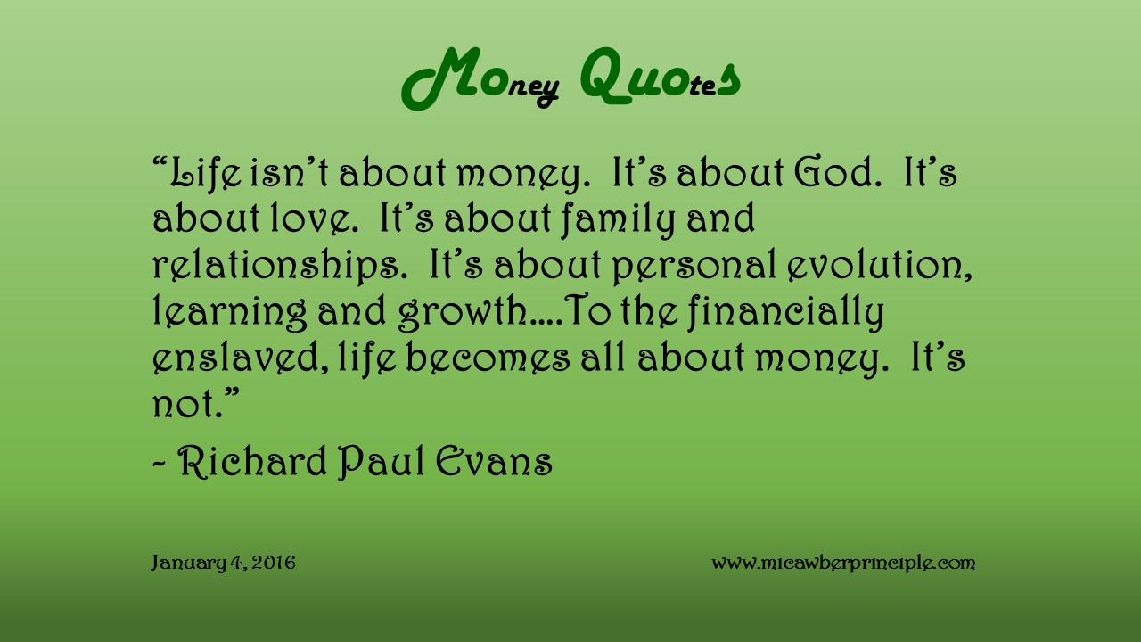 1-4-16_Money Quotes_Evans, Richard Paul_Life & Money