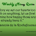 3-14-16_Money Quotes_Rochefoucauld, de la Francois_Happiness