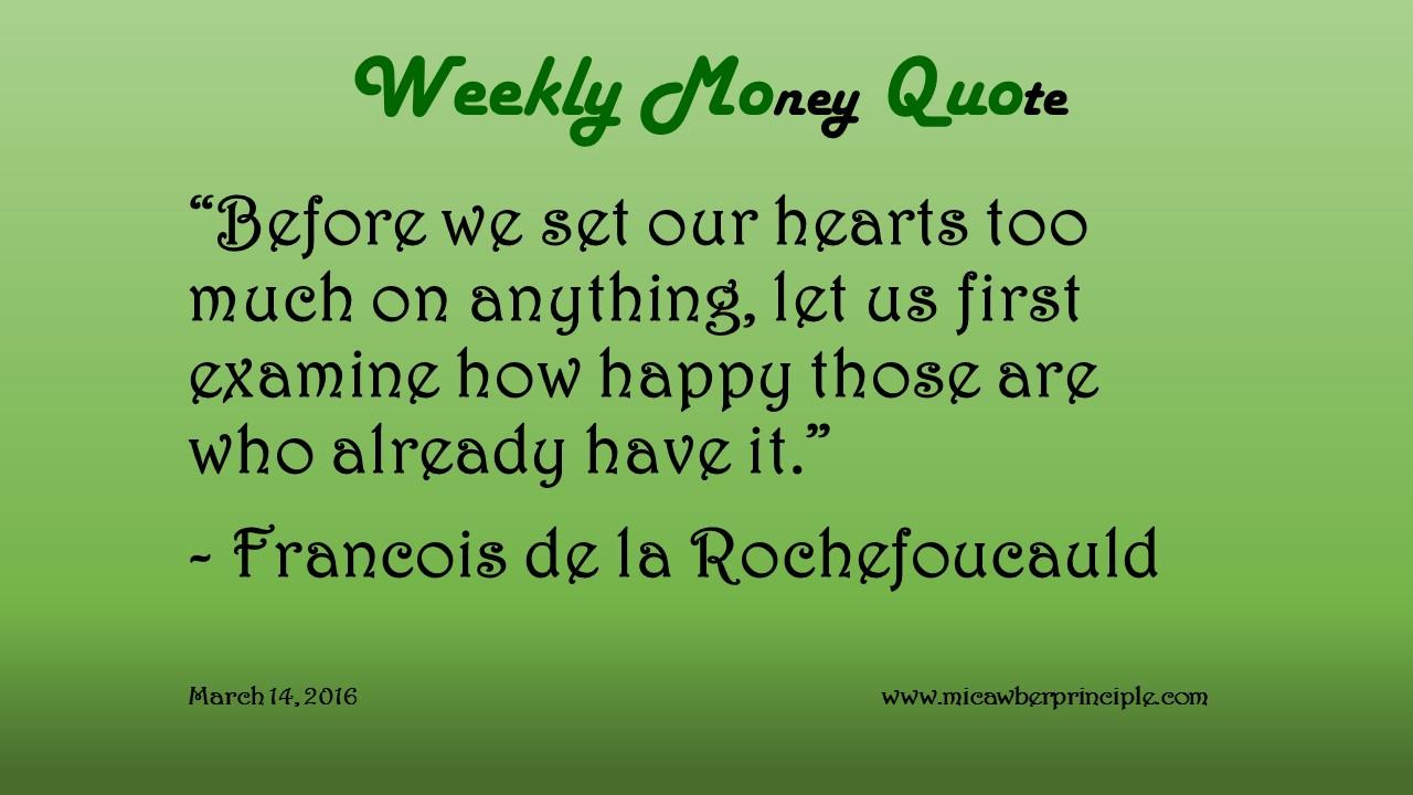 3-14-16_Money Quotes_Rochefoucauld, de la Francois_Happiness