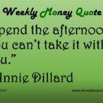 3-6-17_Spend the Afternoon_Annie Dillard