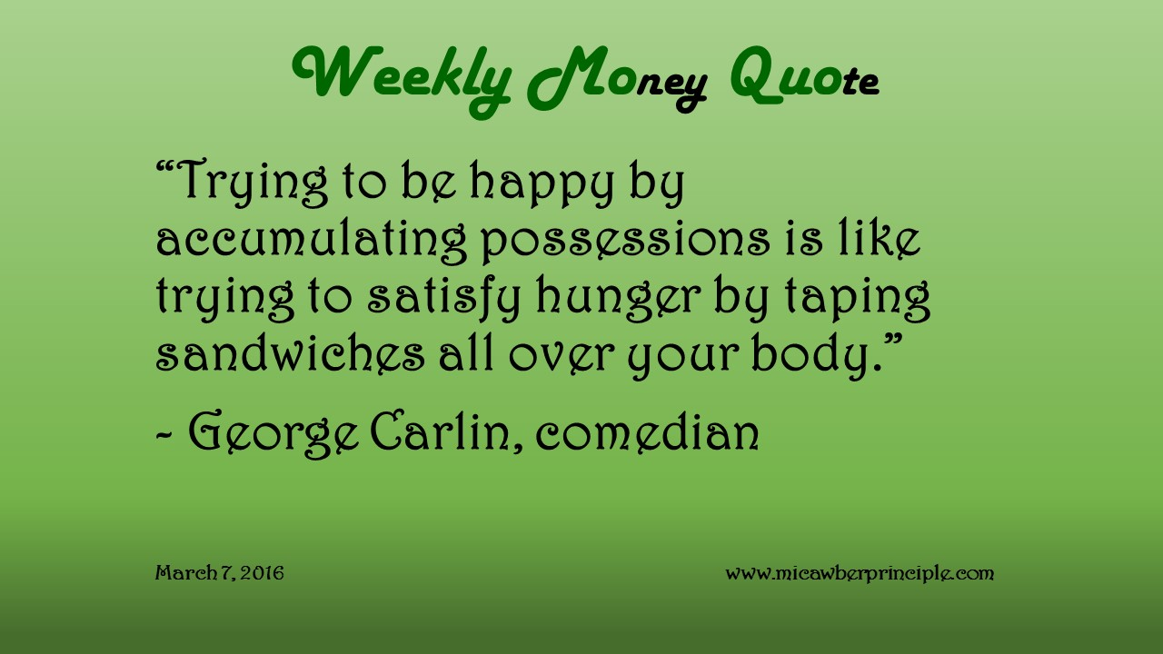 3-7-16_Money Quotes_Carlin, George, Possessions & Happiness