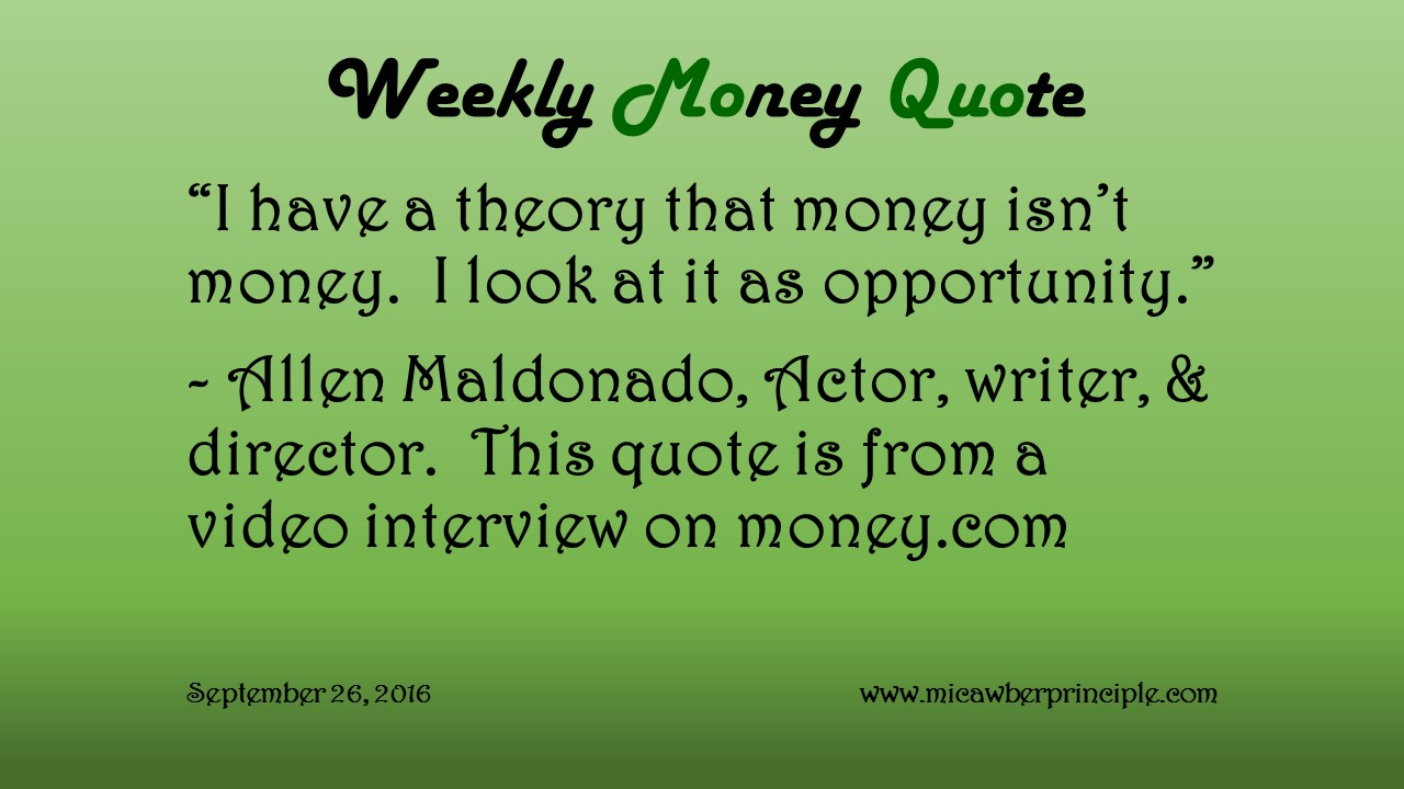 9-26-16_money-is-opportunity_allen-maldonado